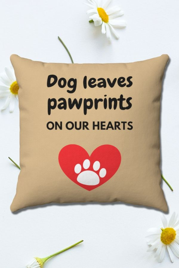 'Dogs Leave Pawprints On Our Hearts' Spun Polyester Square Pillow