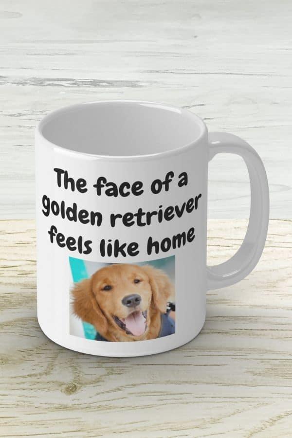 'The face of a golden retriever feels like home' White Ceramic Mug