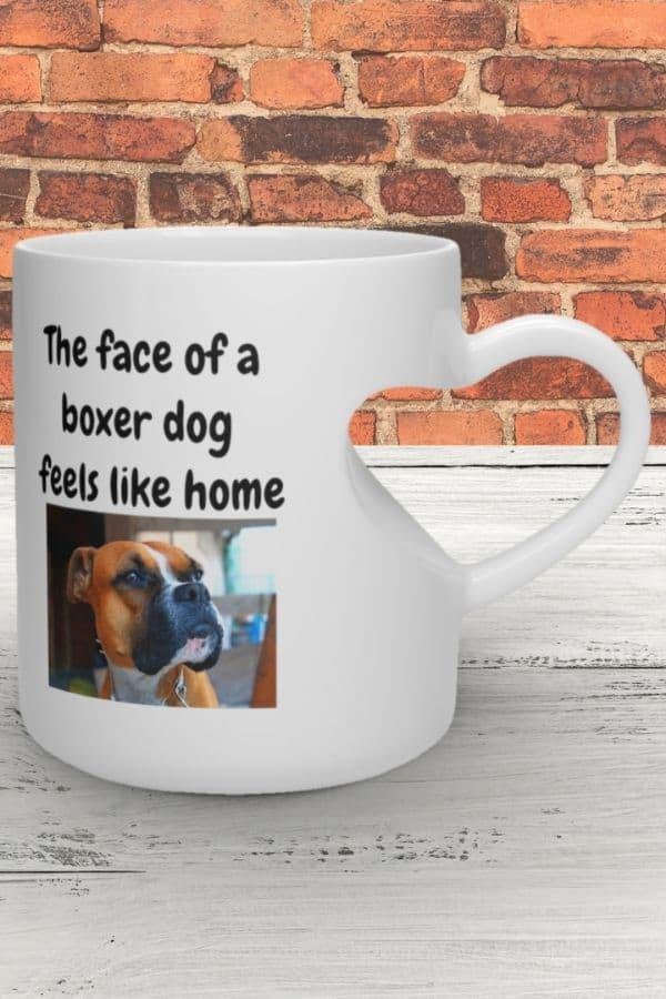 'The face of a boxer dog feels like home' Heart Shape Mug